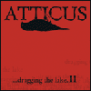 Atticus - ...dragging the lake II
