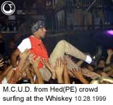 - M.C.U.D. from Hed(PE) crowd surfing at the Whiskey -