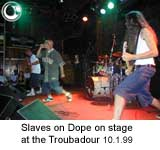 Slaves on Dope on stage at the Troubadour