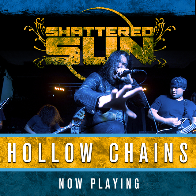 "SHATTERED SUN PREMIERE ""HOLLOW CHAINS"" MUSIC VIDEO, THE EVOLUTION OF ANGER PRE-ORDER"