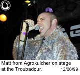 Matt from Agrokulcher at the Troubadour - Photo: Brian May
